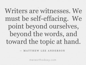 Writers are witnesses